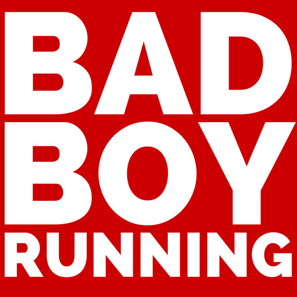 Bad Boy Running Podcast Artwork Image