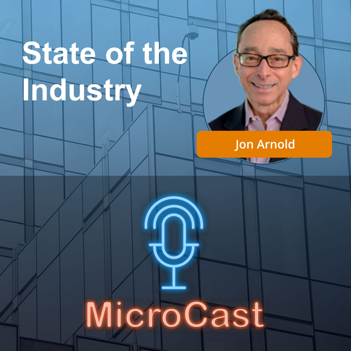 Episode 42 - State of the Industry with Jon Arnold, Industry Analyst