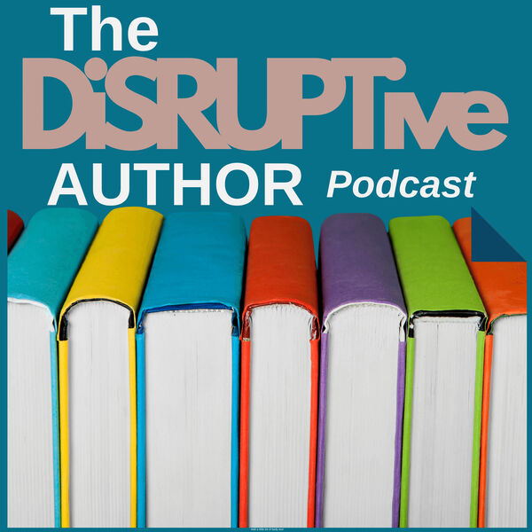 The Disruptive Author Podcast Artwork Image