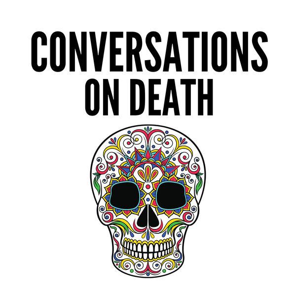 Conversations on Death Podcast Artwork Image