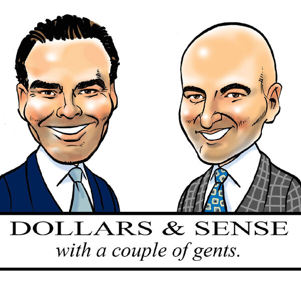 Dollars & Sense with a couple of gents Podcast Artwork Image