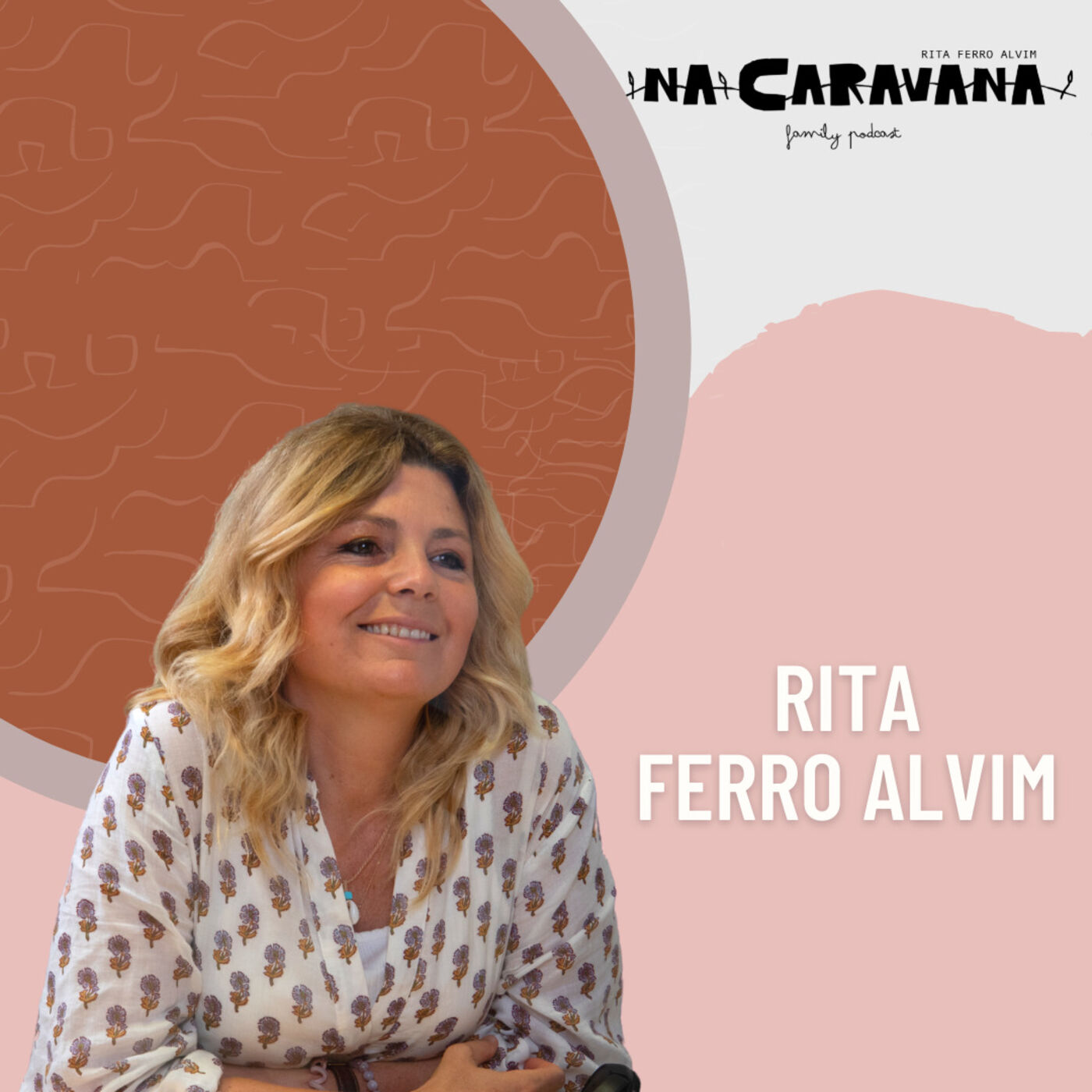 N'A Caravana com Rita Ferro Alvim #100 Episódio 100, vida e podcast