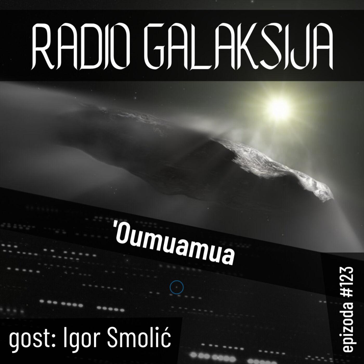 Radio Galaksija #123: 'Oumuamua (Igor Smolić) [09-03-2021]