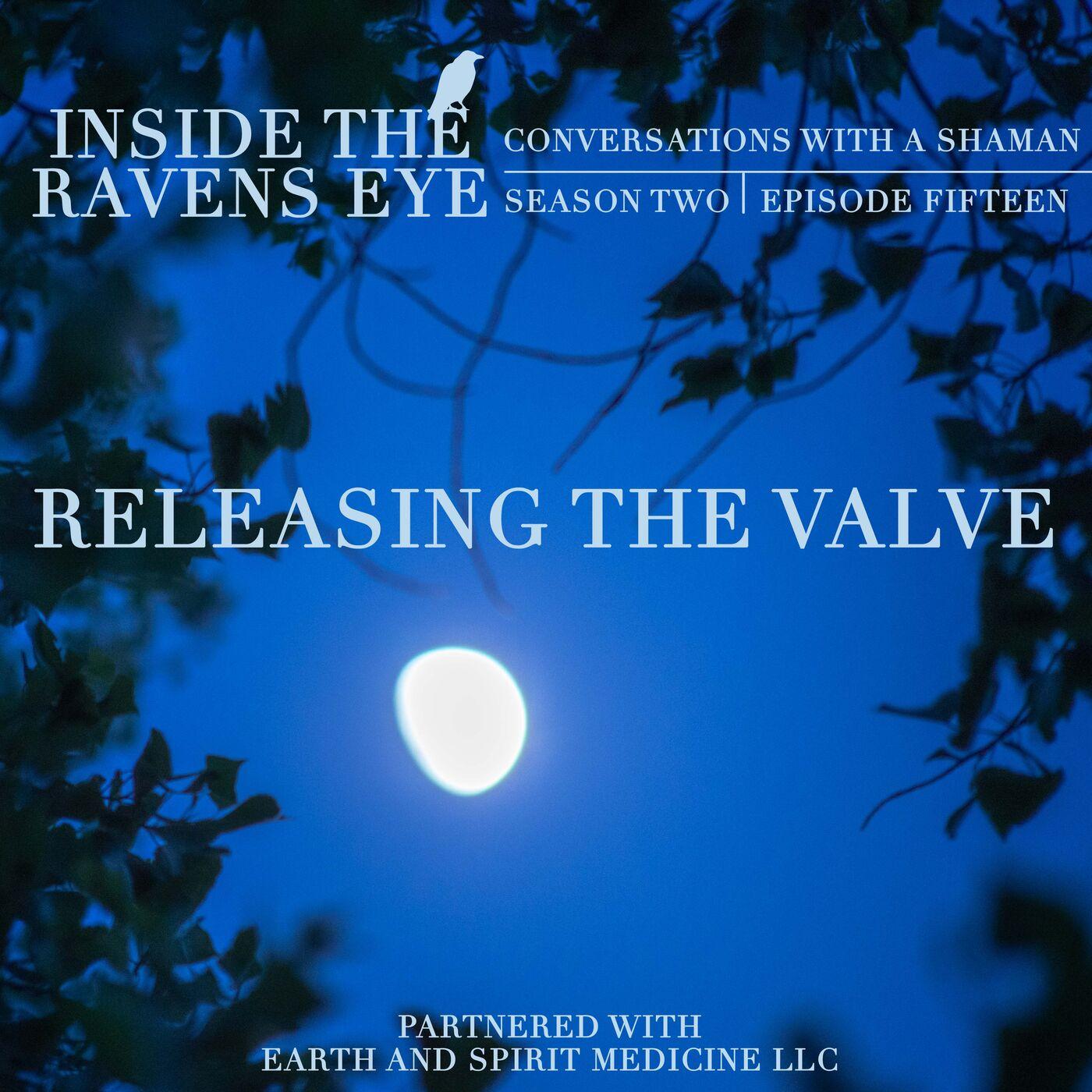 Releasing The Valve