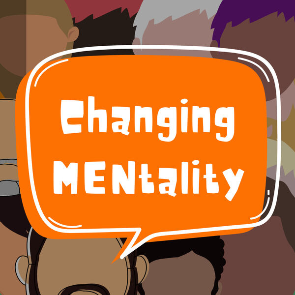 Changing MENtality Podcast Artwork Image