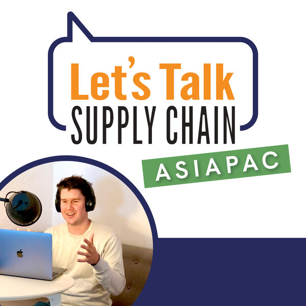 Let's Talk Supply Chain (Asia Pacific) Podcast Artwork Image