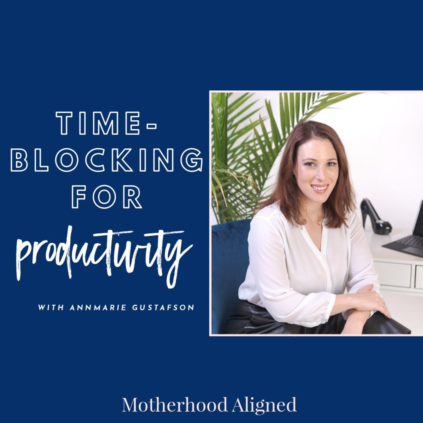 Time-Blocking for Productivity with Annmarie Gustafson