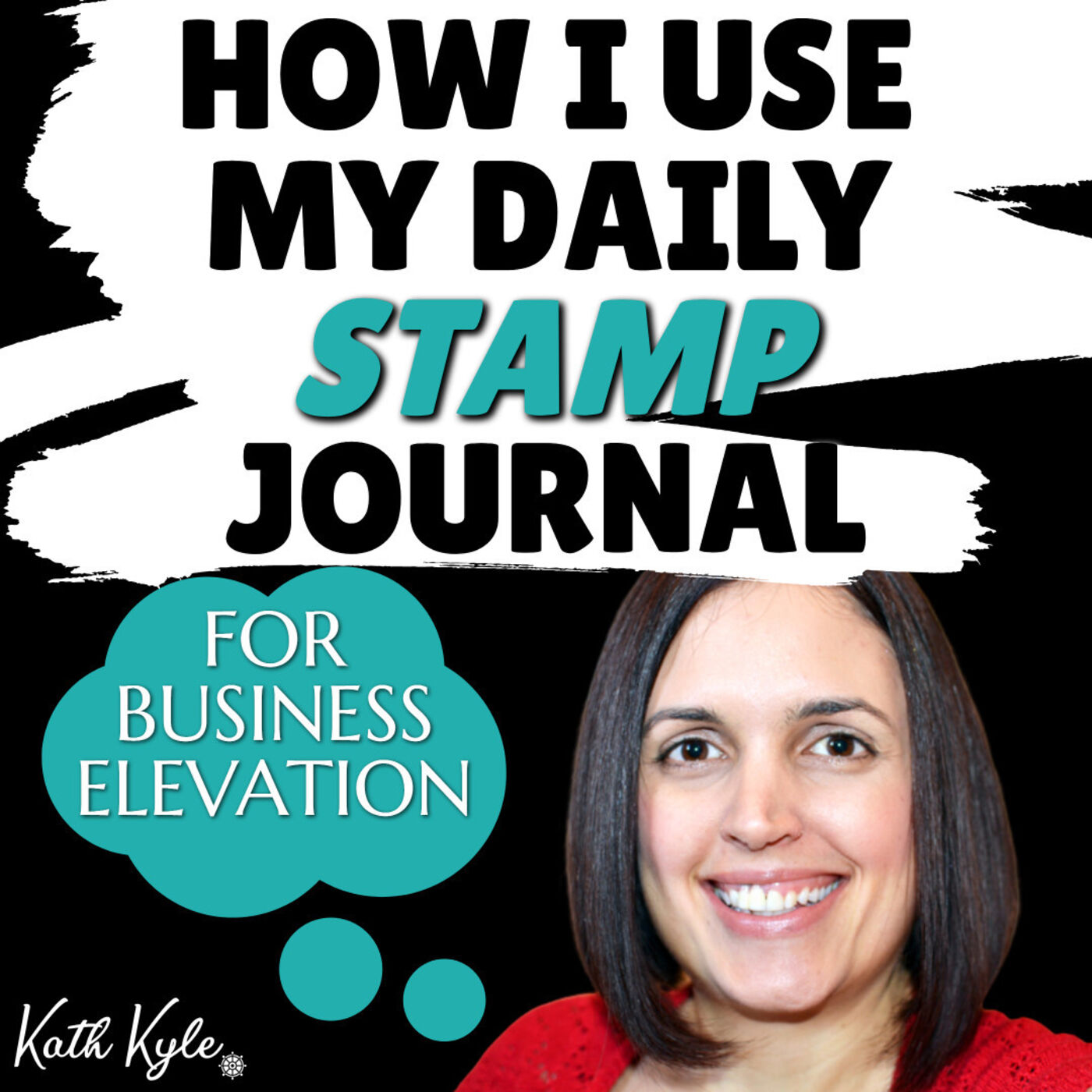 How I Use My Daily STAMP Journal For Business Elevation
