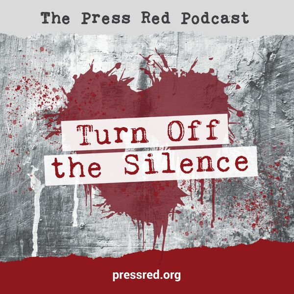 Press Red - Turn Off The Silence Podcast Artwork Image