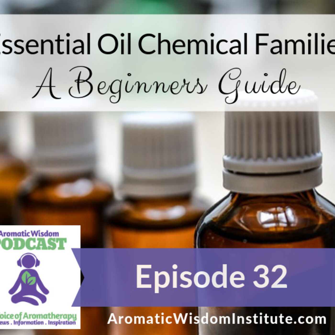 AWP 032: Essential Oil Chemical Families