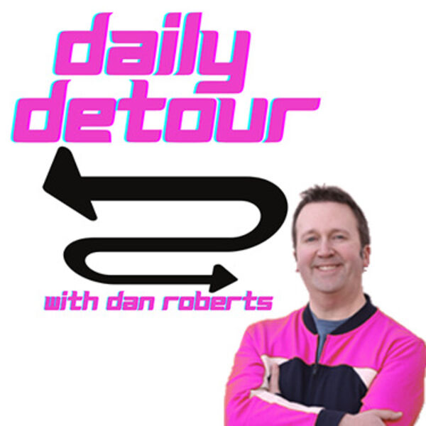 Daily Detour with Dan Roberts Podcast Artwork Image