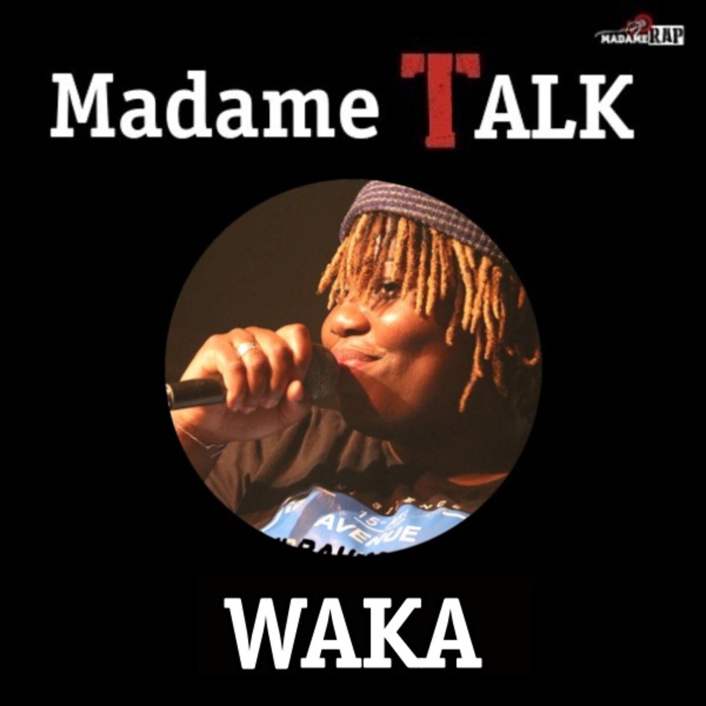 Madame Talk x Waka