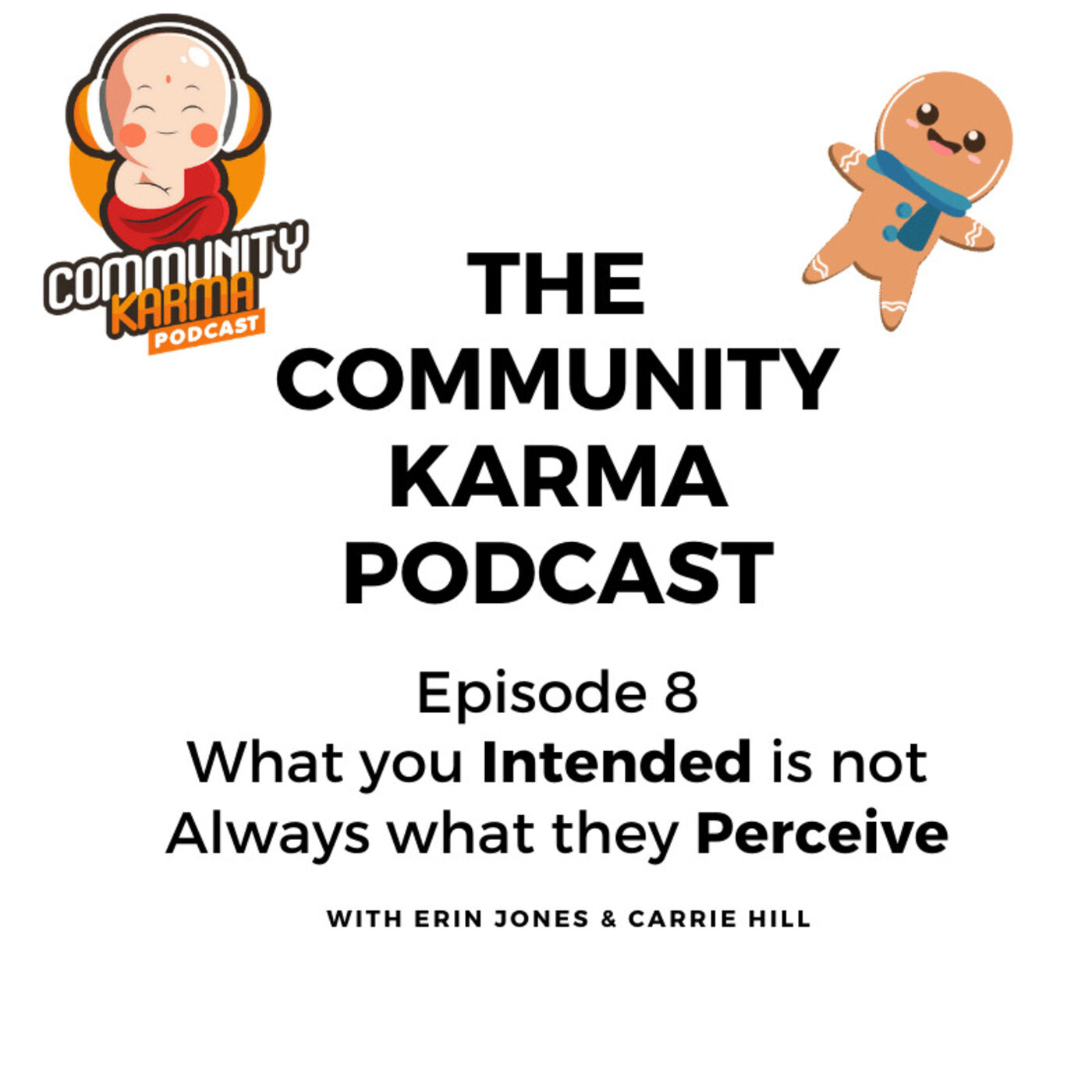 Episode 8- What you Intended is not Always what they Perceive