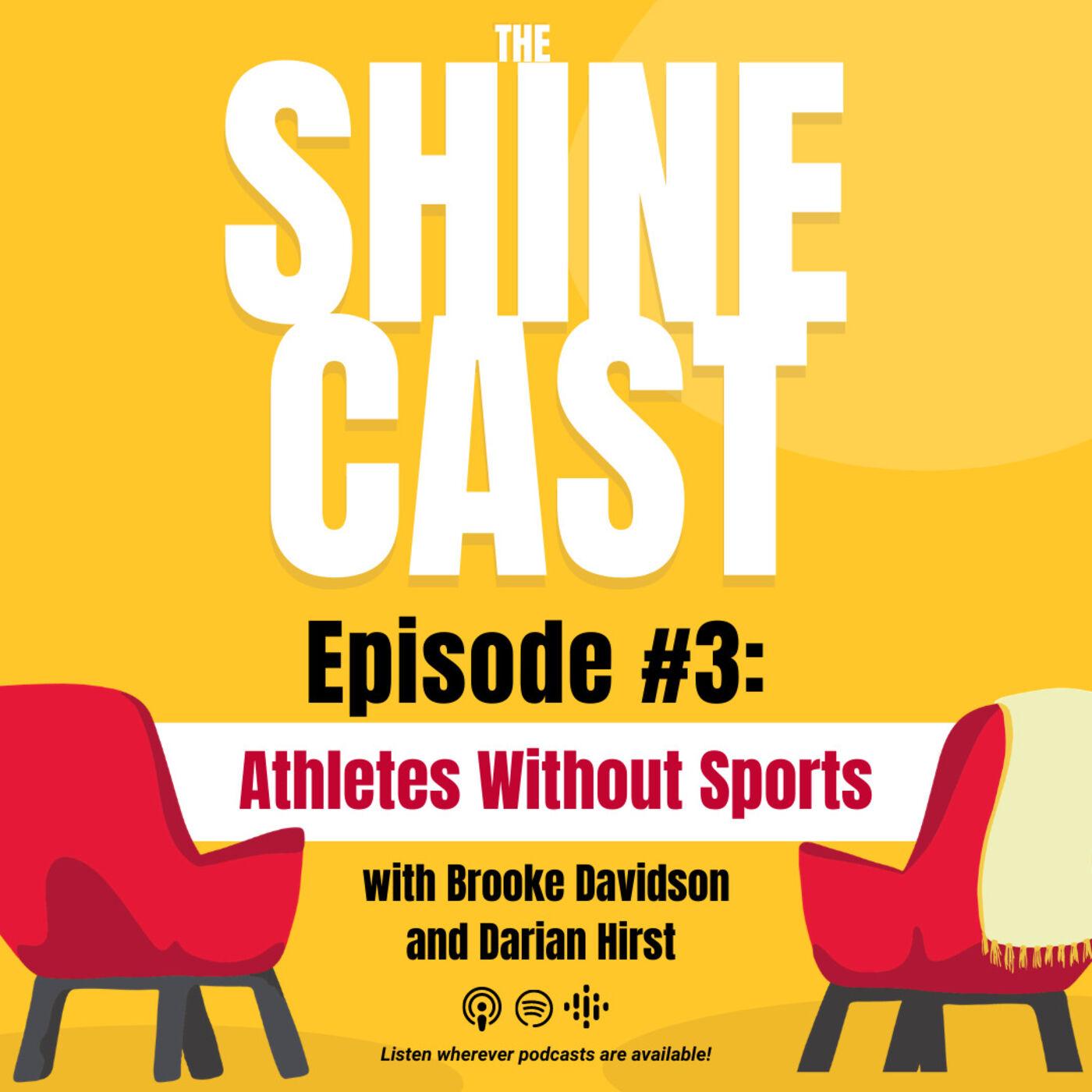 Episode 3: Brooke & Darian - Athletes Without Sports