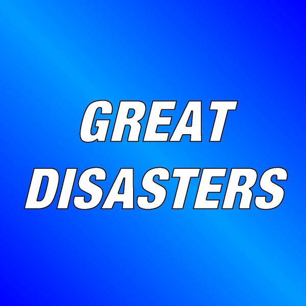 Great Disasters Podcast Artwork Image