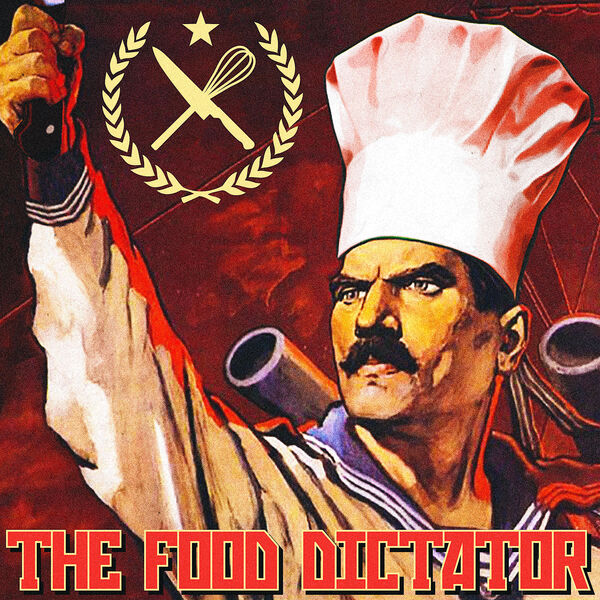 The Food Dictator! Podcast Artwork Image