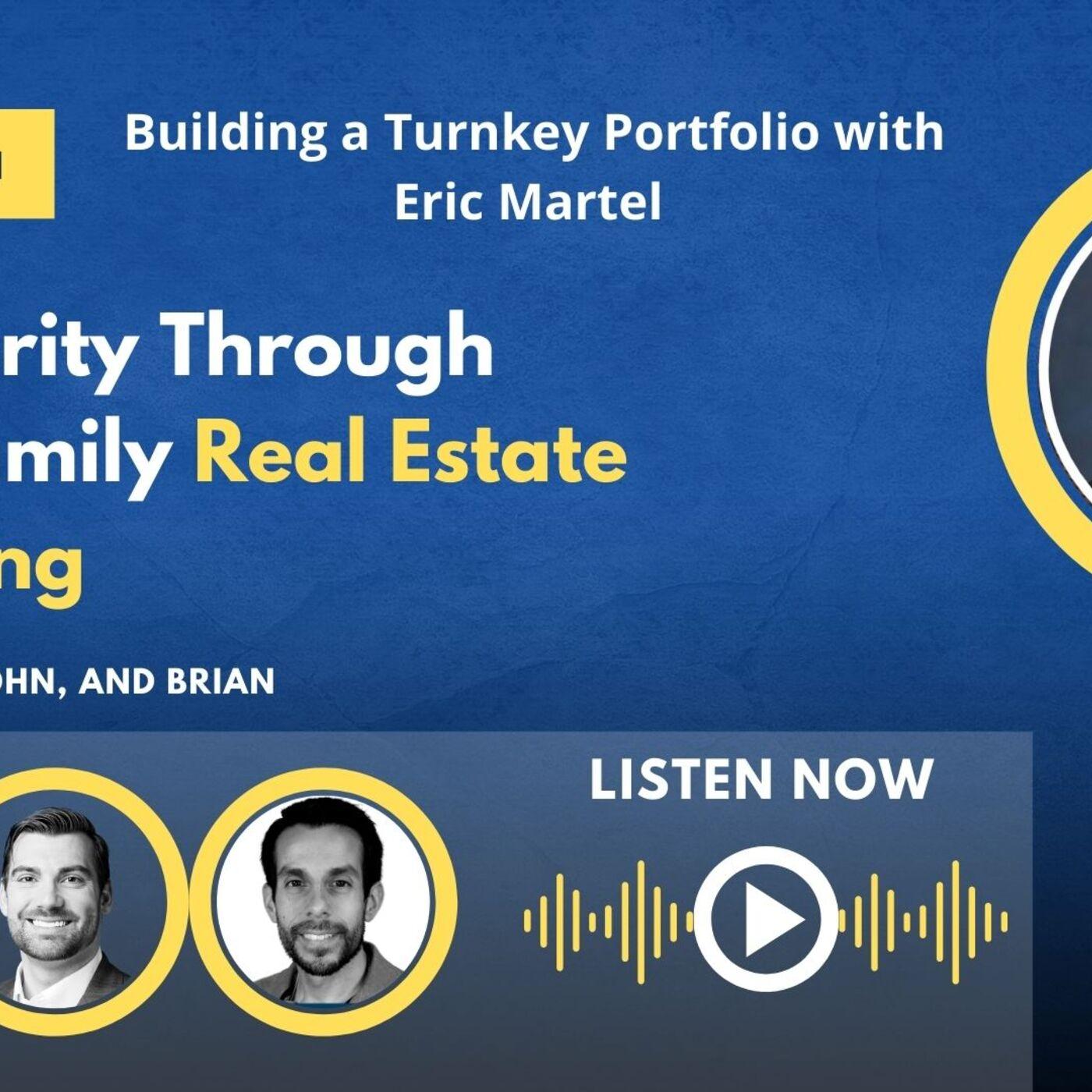 Building a Turnkey Portfolio with Eric Martel
