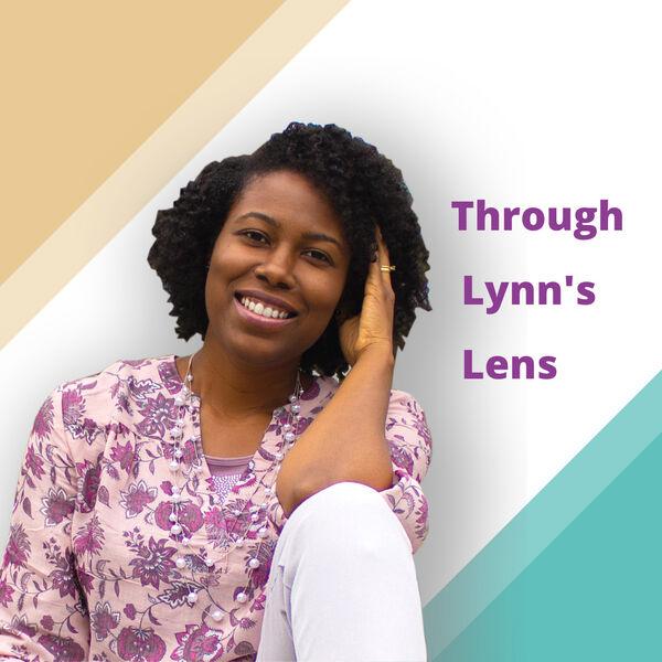 Through Lynn's Lens Podcast Podcast Artwork Image