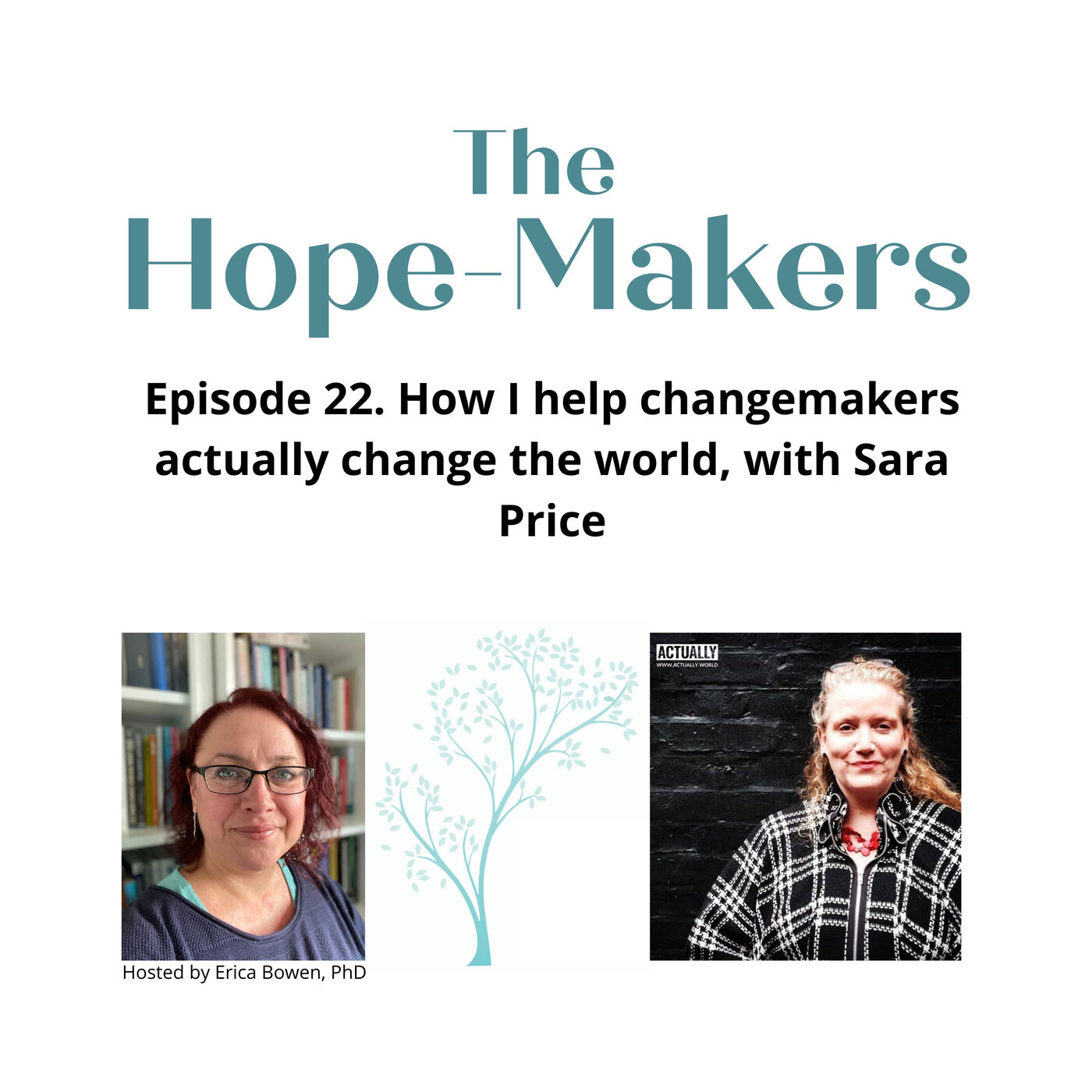 Episode 22: How I help changemakers actually change the world, with Sara Price