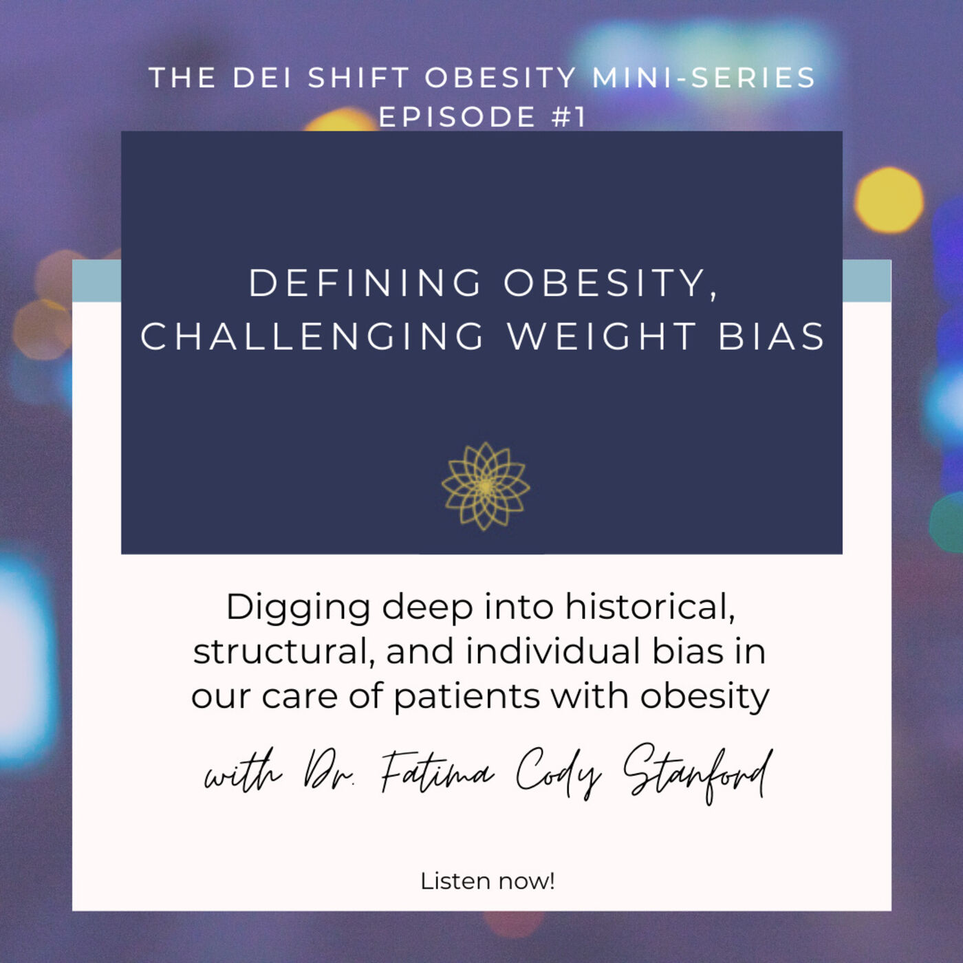 Obesity Mini-Series Ep 1: Defining Obesity, Challenging Weight Bias