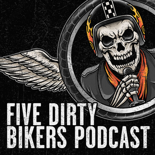 Five Dirty Bikers Podcast Artwork Image