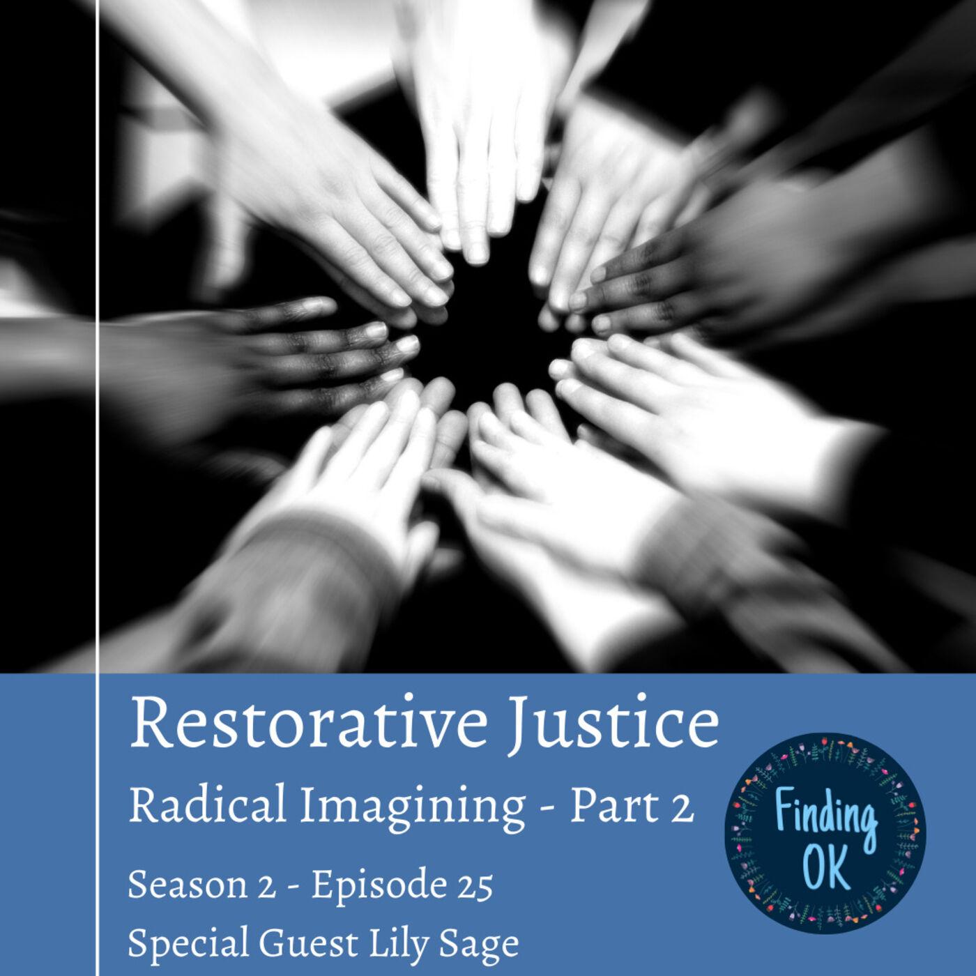 Restorative Justice - Radical Imagining - Part 2