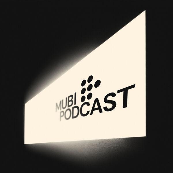 MUBI Podcast Podcast Artwork Image