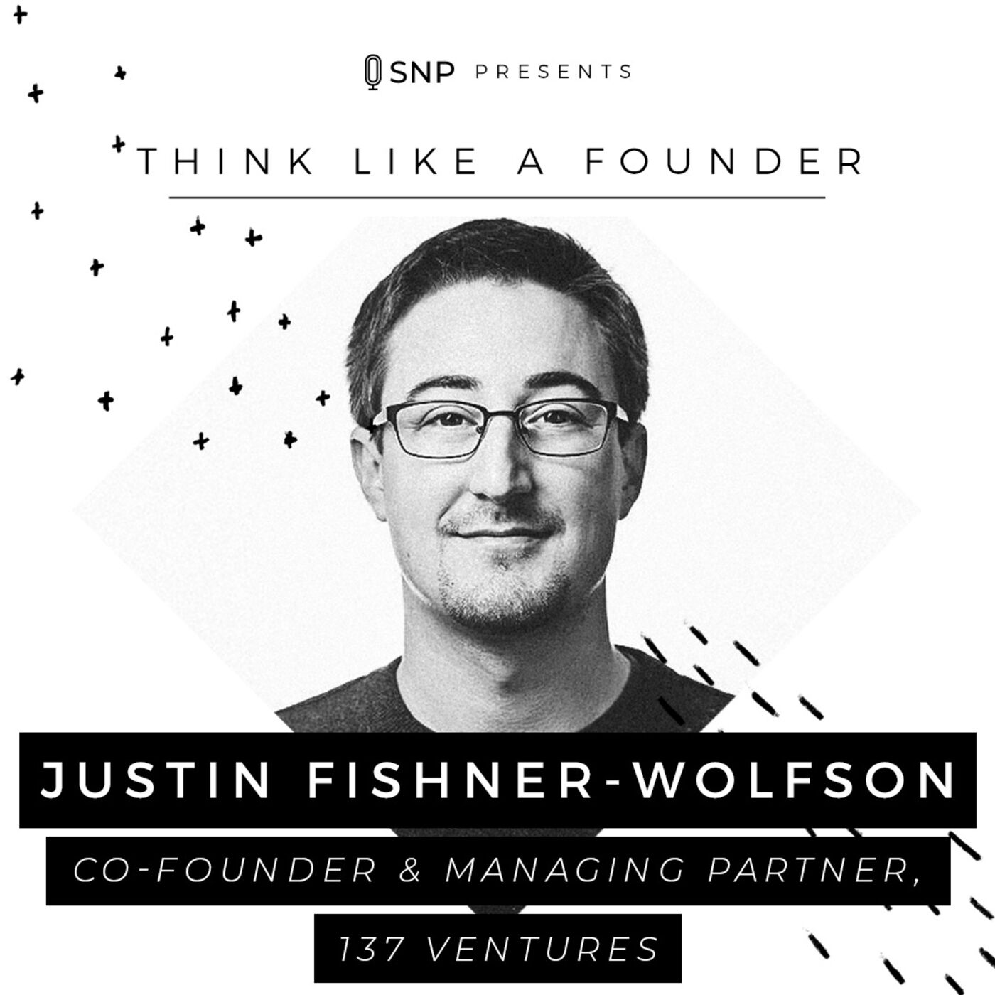 012: Justin Fishner-Wolfson - Co-Founder and Managing Partner of 137 Ventures