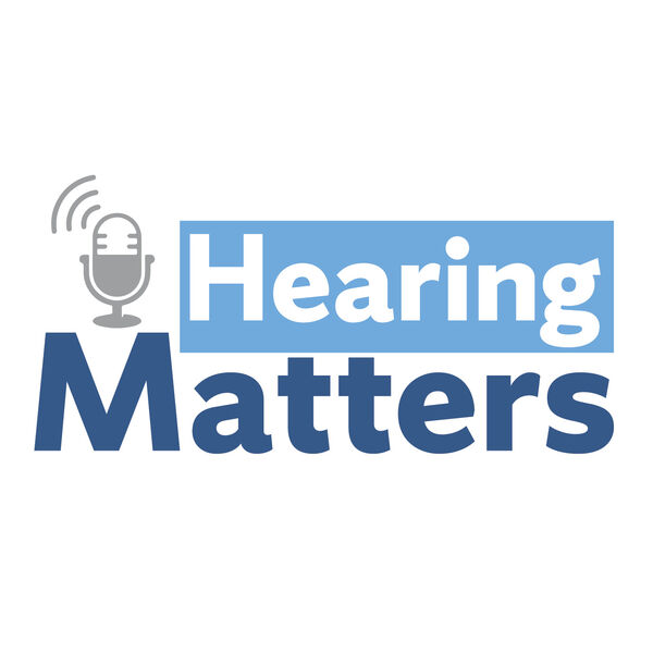 Hearing Matters Podcast Podcast Artwork Image