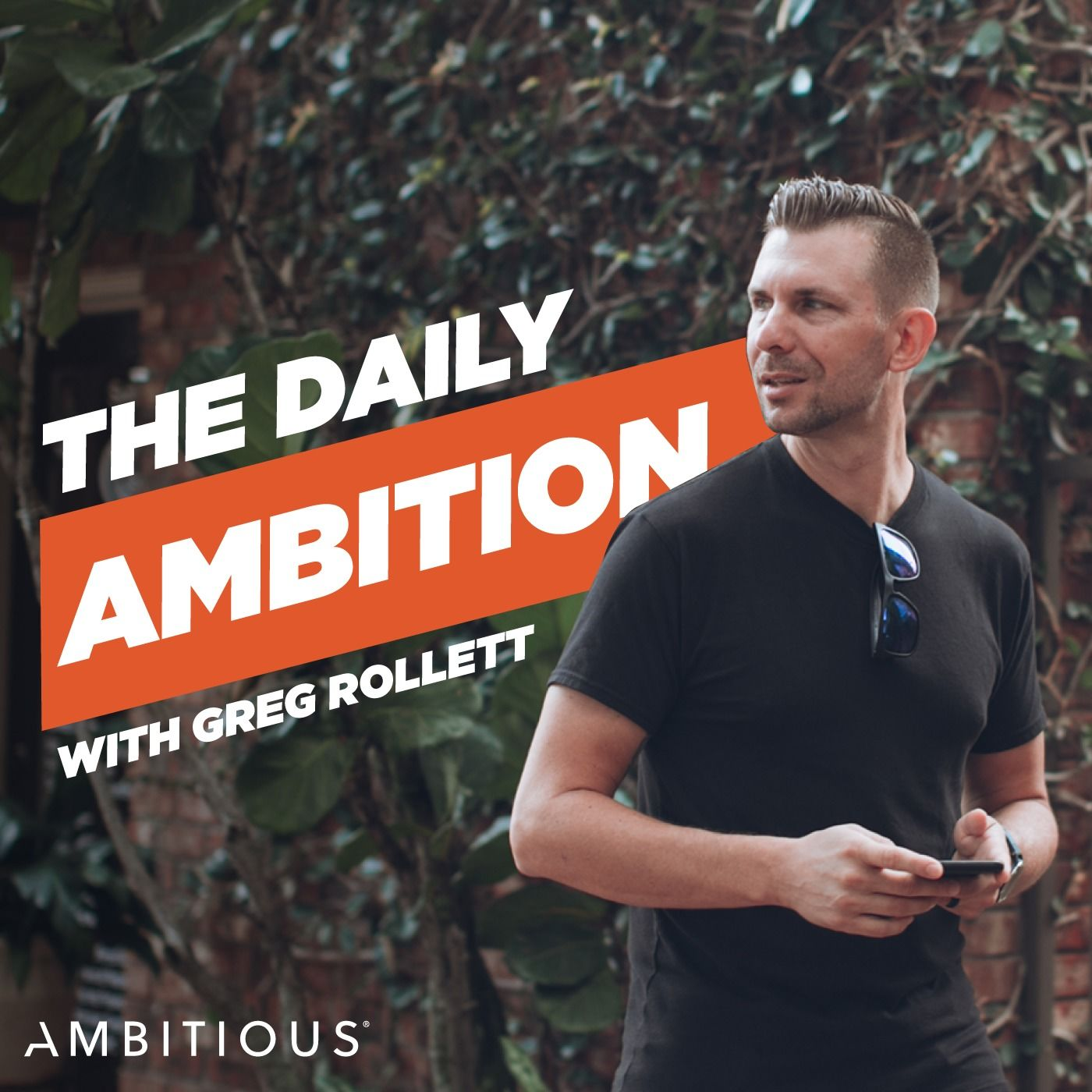 The Daily Ambition with Greg Rollett