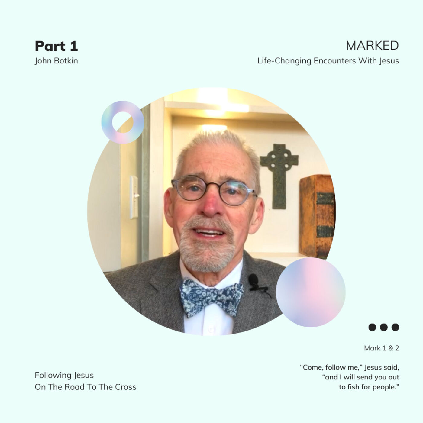 MARKED. Life Changing Encounters with Jesus - Mark 1 & 2 - John Botkin