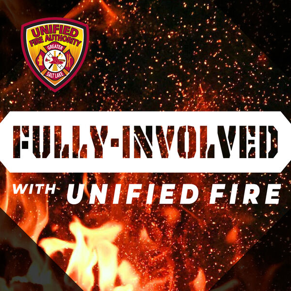 Fully Involved with Unified Fire Podcast Artwork Image