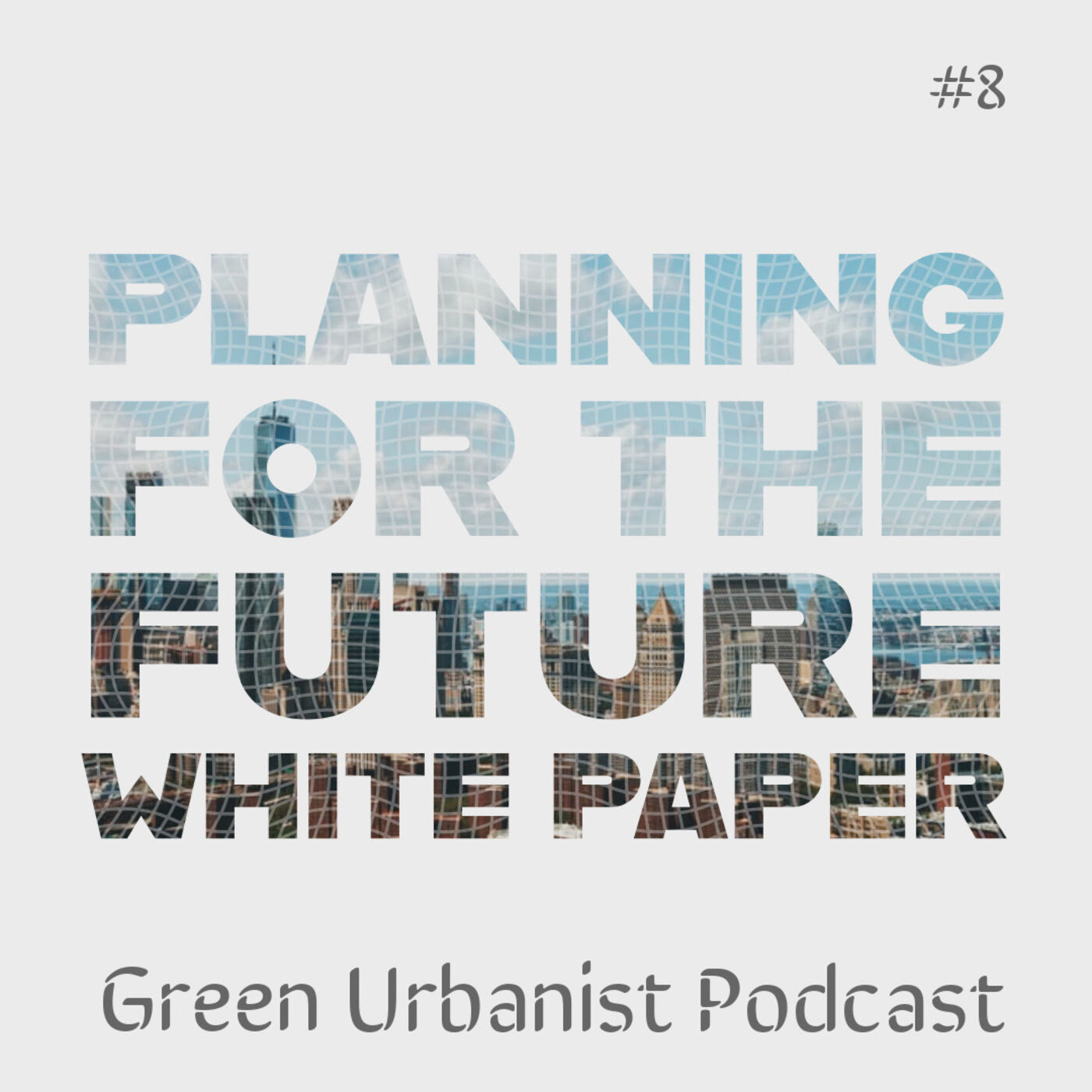#8: Planning for the Future - White Paper on a New Planning System for England