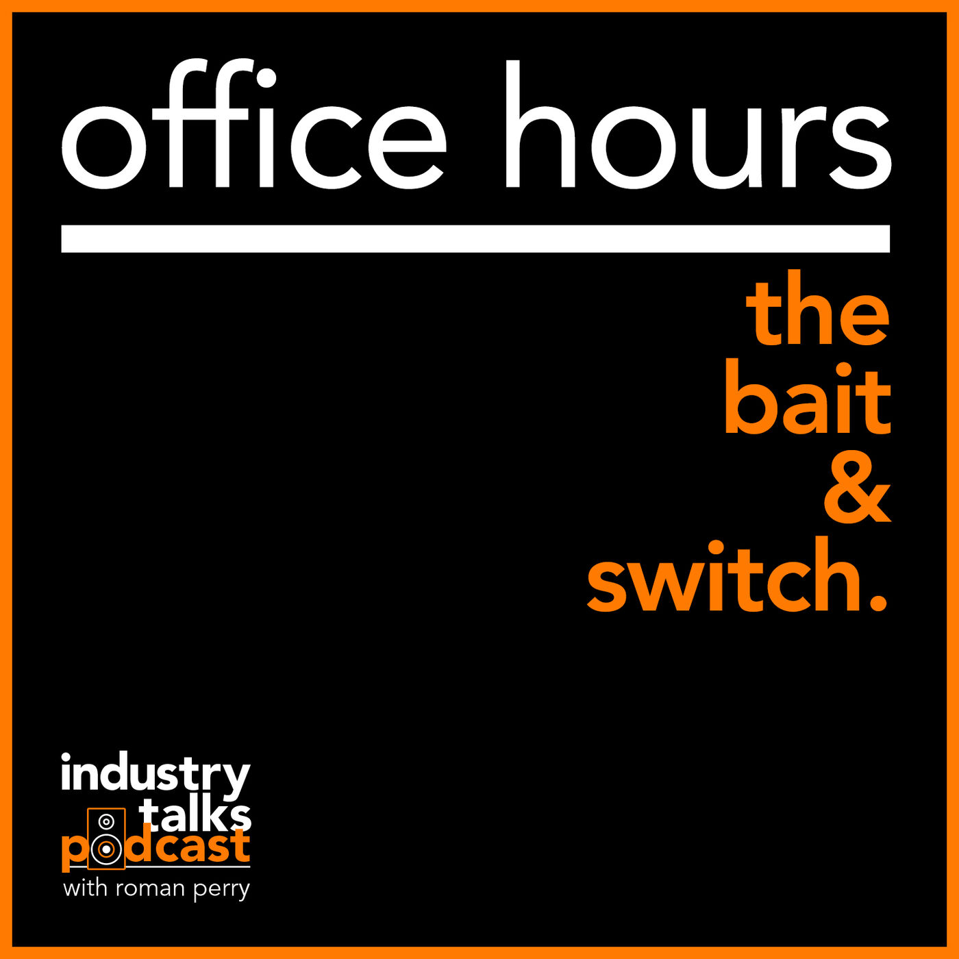 Office Hours ep2 - The Bait & Switch