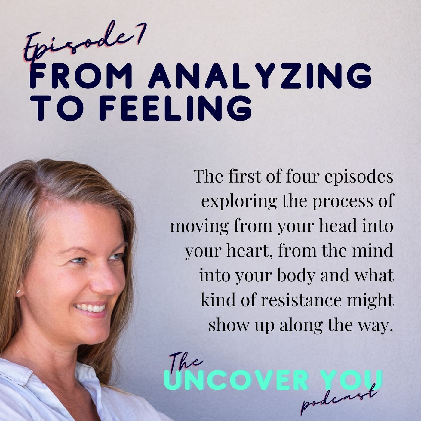 Ep 7: From Analyzing to Feeling