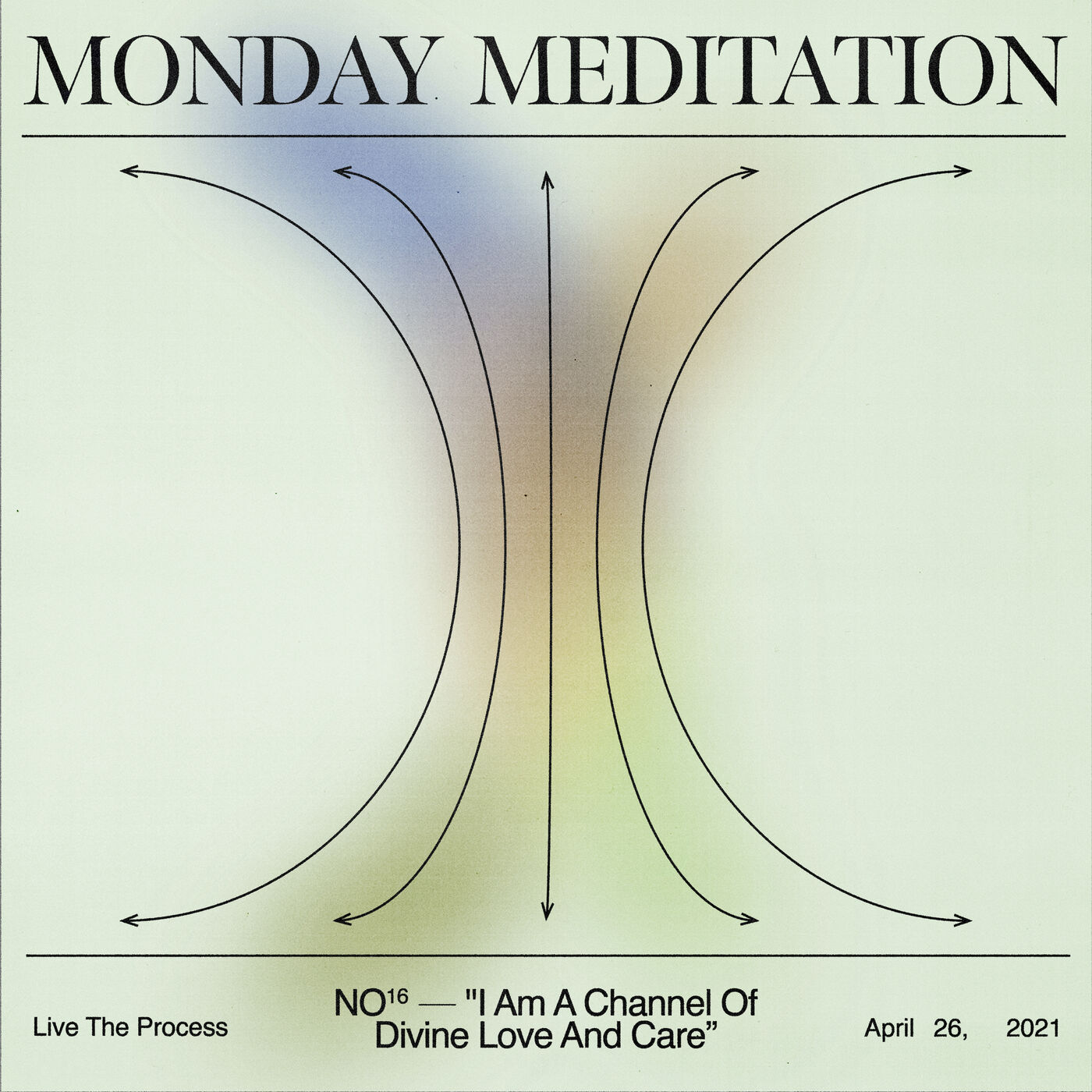 """Monday Meditation: """"I Am A Channel Of Divine Love And Care."""""""