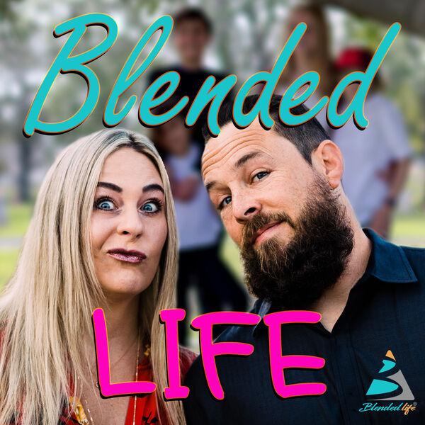 Blended Life - A Blended Family Podcast Podcast Artwork Image