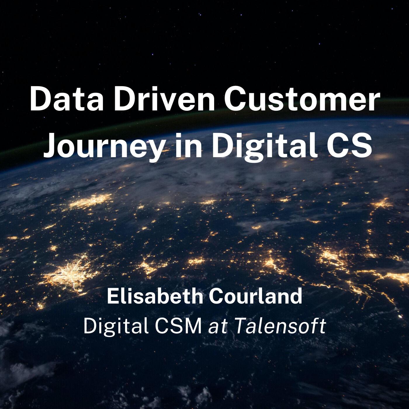 Elisabeth Courland, Digital CSM at Talentsoft - Data Driven Customer Journey in Digital CS