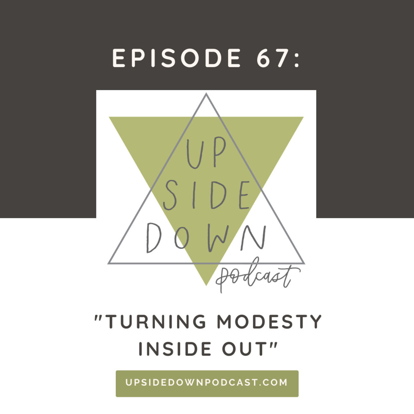 Episode 67 - Turning Modesty Inside Out: Unpacking What it Means to be Modest