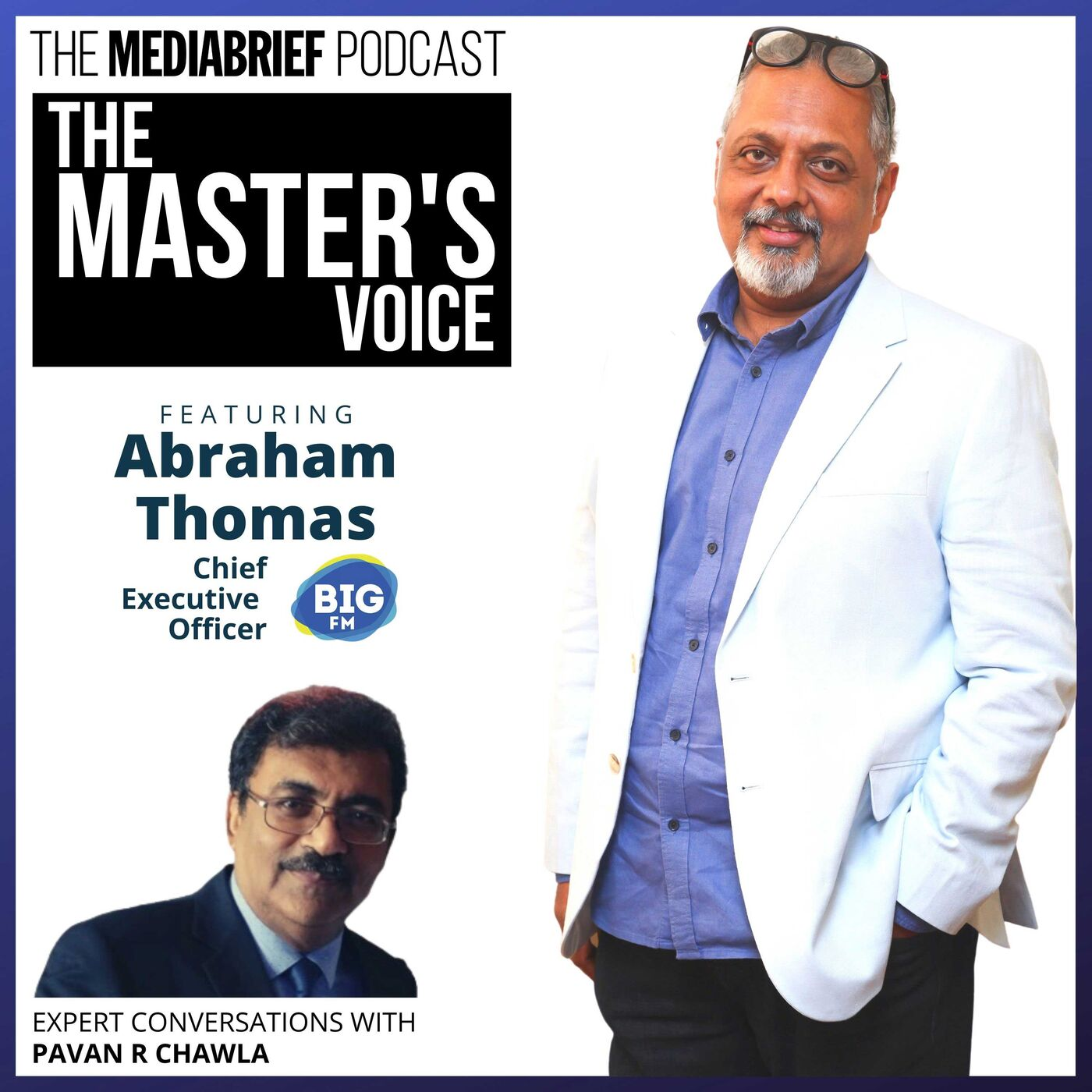 EXCLUSIVE PODCAST: Abraham Thomas - CEO 92.7 BIG FM in India - 'Radio's Finest Hour'