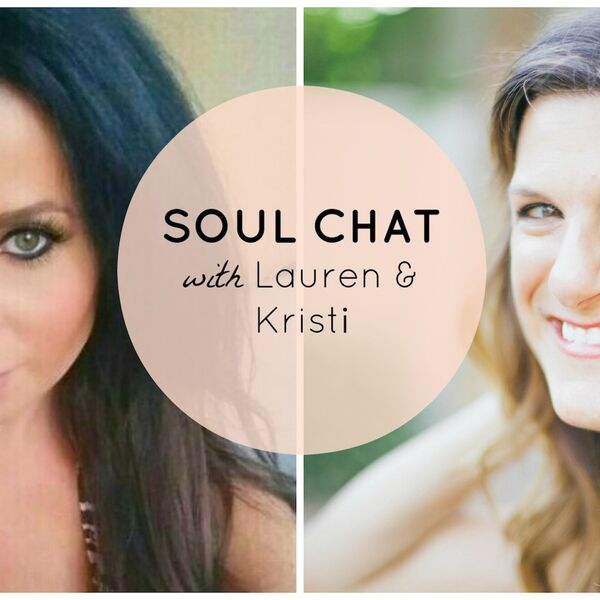 Soul Chat with Lauren and Kristi Podcast Artwork Image