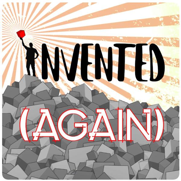Invented Again Podcast Artwork Image
