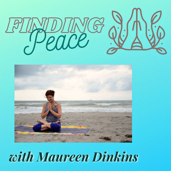 Finding Peace with Maureen Dinkins Podcast Artwork Image