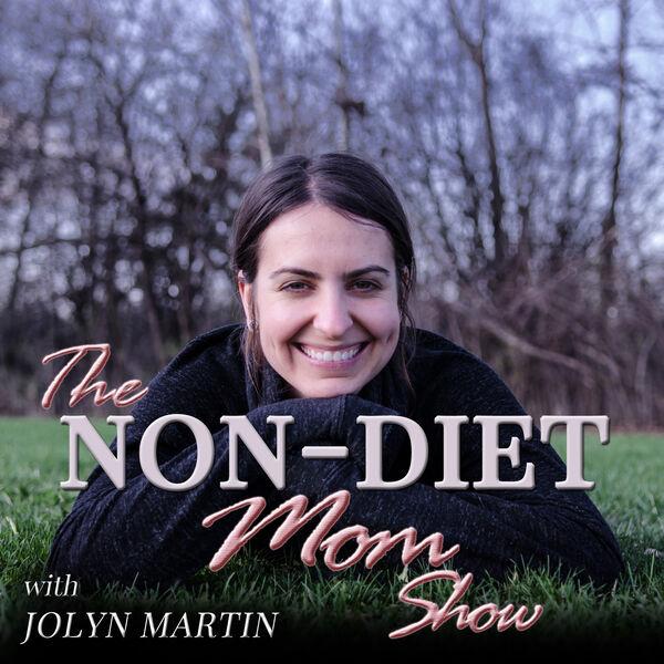 The Non-Diet Mom Show Podcast Artwork Image