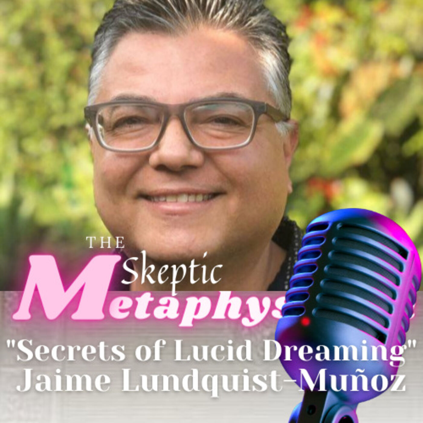 What is Lucid Dreaming with Jaime Lundquist-Muñoz