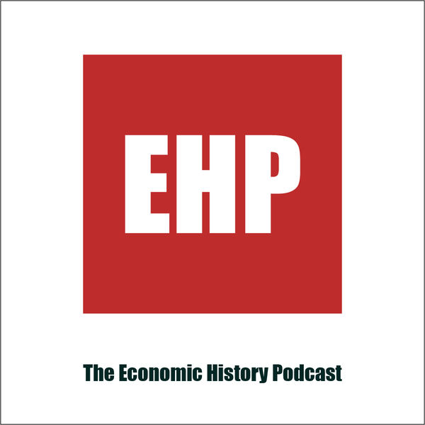 The Economic History Podcast Podcast Artwork Image