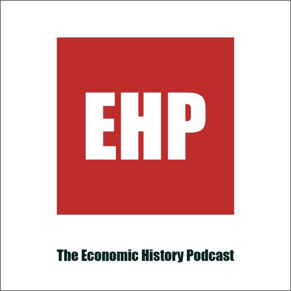 The Economic History Podcast Podcast Artwork Image