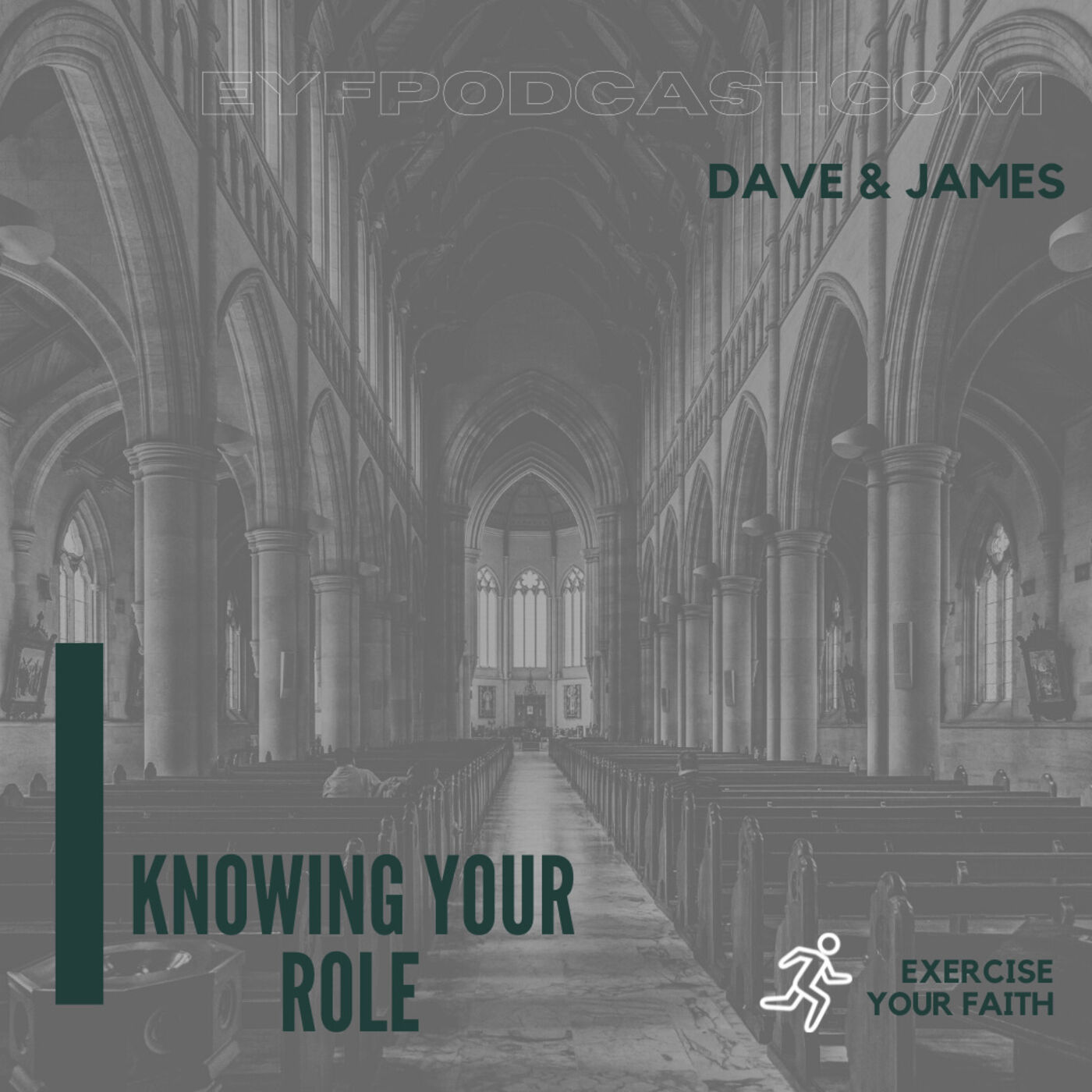 EYFPodcast- Exercise Your Faith while figuring out just exactly what your role is.