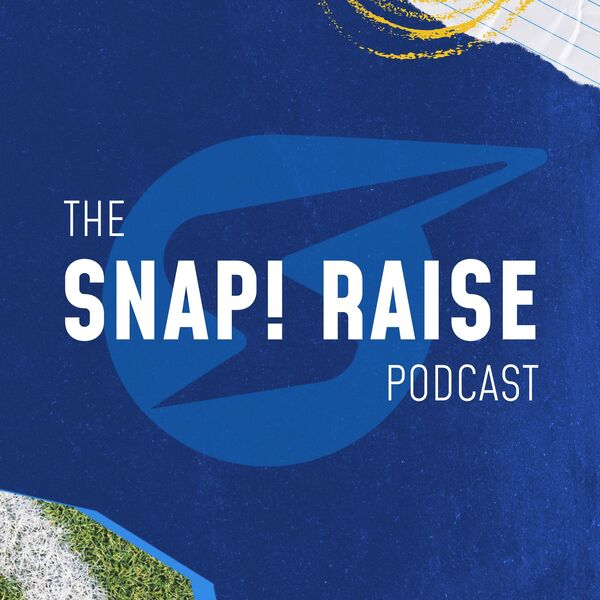 The Snap! Raise Podcast Podcast Artwork Image