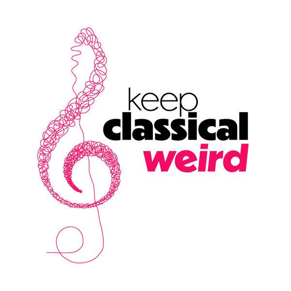 Keep Classical Weird Podcast Artwork Image